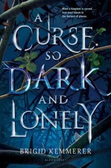 A Curse So Dark and Lonely - Brigid Kemmerer