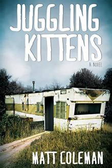 Juggling Kittens - Matt Coleman