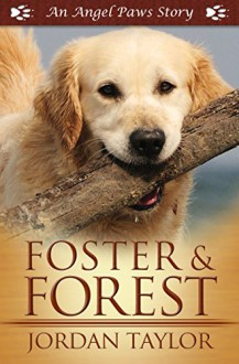 Foster and Forest (Angel Paws) - Jordan Taylor