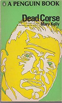 Dead Corse - Mary Kelly