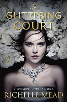 The Glittering Court - Richelle Mead