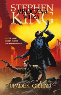 Upadek Gilead - Peter David, Stephen King, Richard Ianove, Robin Furth