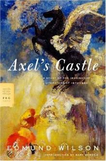 Axel's Castle: A Study of the Imaginative Literature of 1870-1930 - Edmund Wilson, Mary Gordon