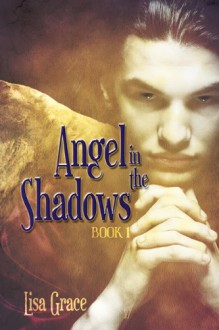 Angel in the Shadows (The Angel #1) - Lisa Grace