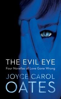 The Evil Eye - Joyce Carol Oates
