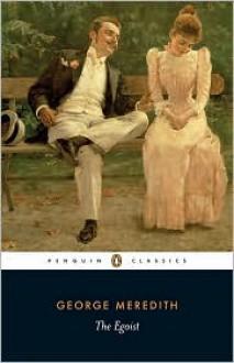 The Egoist: A Comedy in Narrative - George Meredith, George Woodcock (Editor)