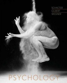 Psychology - Daniel L. Schacter, Daniel M. Wegner, Daniel Gilbert