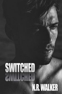 Switched - N.R. Walker