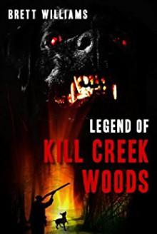 Legend of Kill Creek Woods - Brett Williams