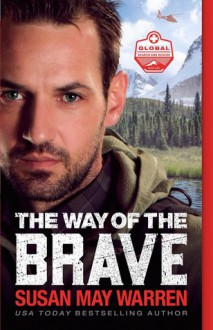 """""""The Way of the Brave"""" - Susan May Warren"""