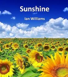 Sunshine - Ian Williams