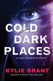 Cold Dark Places - Kylie Brant