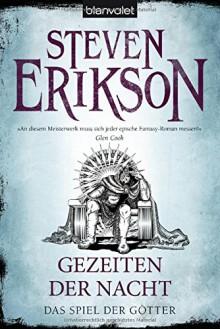 Das Spiel der Götter (9): Gezeiten der Nacht - Tim Straetmann, Steven Erikson