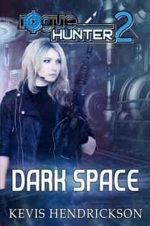 Dark Space - Kevis Hendrickson