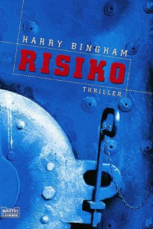 Risiko[Thriller] - Harry Bingham
