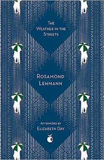 The Weather in the Streets - Rosamond Lehmann