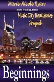 Beginnings (Music City Heat Prequel) - Marie-Nicole Ryan