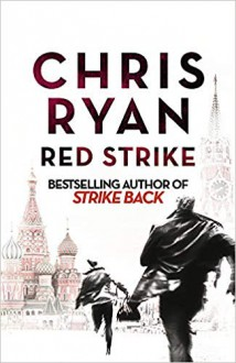 Red Strike: A Strike Back Novel (4) - Chris Ryan