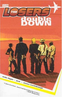 The Losers, Vol. 2: Double Down - Andy Diggle, Jock, Shawn Martinbrough