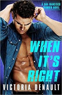 When It's Right (San Francisco Thunder #3) - Victoria Denault