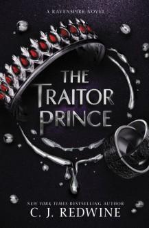 The Traitor Prince - C.J. Redwine