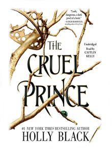The Cruel Prince (The Folk of the Air) - Holly Black,Caitlin Kelly