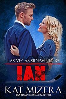 Ian (Las Vegas Sidewinders #15) - Kat Mizera