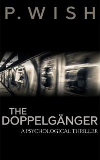 The Doppelgänger - P. Wish