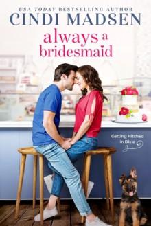 Always a Bridesmaid - Cindi Madsen