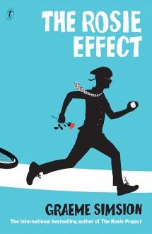 The Rosie Effect - Graeme Simsion