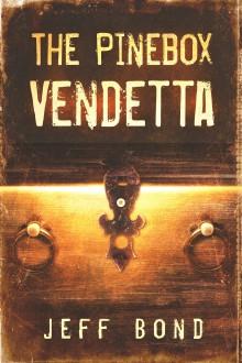The Pinebox Vendetta - Jeff Bond