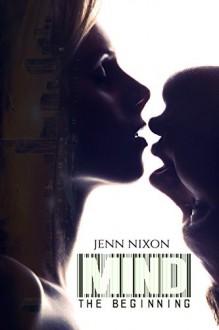 Mind: The Beginning (The Mind Series Book 1) - Jenn Nixon