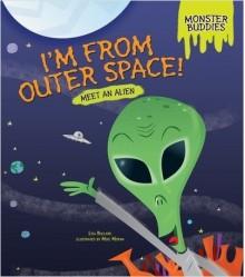 I'm from Outer Space!: Meet an Alien - Lisa Bullard,Mike Moran