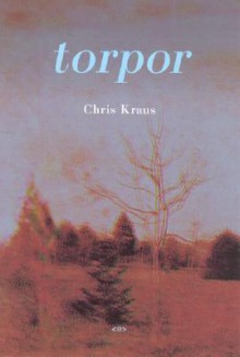 Torpor - Chris Kraus