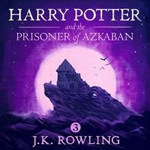 Harry Potter and the Prisoner of Azkaban, Book 3 - J.K. Rowling,Jim Dale
