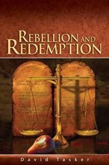 Rebellion and Redemption - David Tasker