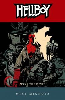 Hellboy, Vol. 2: Wake the Devil - Mike Mignola