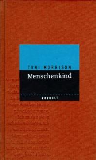Menschenkind. - Toni Morrison