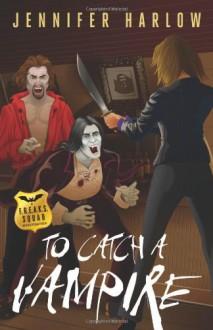 To Catch A Vampire - Jennifer Harlow