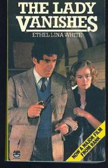 The Lady Vanishes - Ethel Lina White