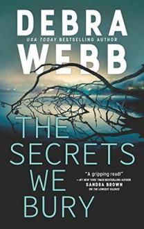 The Secrets We Bury (The Undertaker's Daughter #1) - Debra Webb