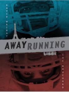 Away Running - David Wright,Luc Bouchard