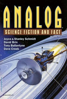 Analog Science Fiction and Fact, October 2014 - Trevor Quachri, Dave Creek, Tony Ballantyne, Joyce Schmidt, Stanley Schmidt, Andrew Barton, Ron Collins, Mary E. Lowd, David Brin
