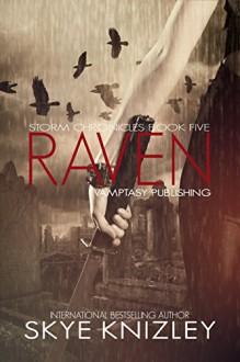 Raven (The Storm Chronicles Book 5) - Skye Knizley