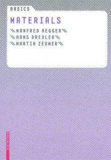 Basics Materials - Manfred Hegger, Hans Drexler