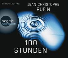 Hundert Stunden - Jean-Christophe Rufin, Wolfram Koch, Brigitte Große, Claudia Steinitz