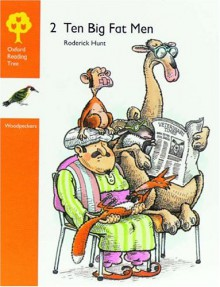 Ten Big Fat Men (Oxford Reading Tree: Stages 6-7: Woodpeckers Anthologies) - Roderick Hunt, Jenny Ackland