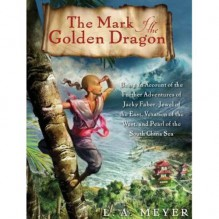 The Mark of the Golden Dragon - L. A. Meyer, Katherine Kellgren, Inc. Listen & Live Audio