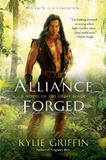 Alliance Forged (A Novel of the Light Blade) - Kylie Griffin