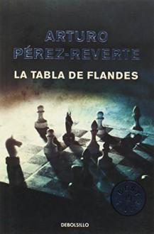 Tabla De Flandes - Arturo Pérez-Reverte